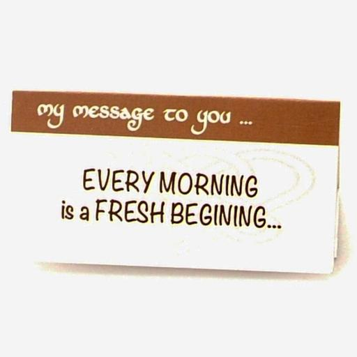 Every Morning is a Fresh Beginning