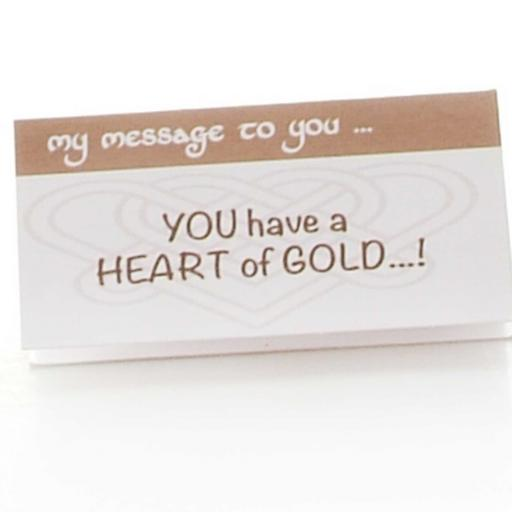 You have a Heart of Gold