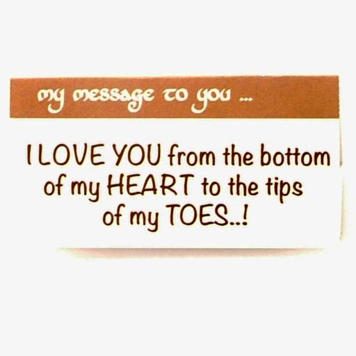 I love You from the bottom of my Heart to the Tips of my Toes